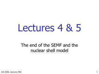 Lectures 4 & 5