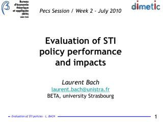 Evaluation of STI policy performance and impacts Laurent Bach laurent.bach@unistra.fr