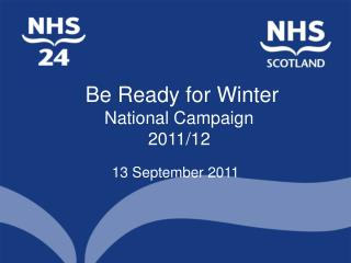 Be Ready for Winter National Campaign 2011/12