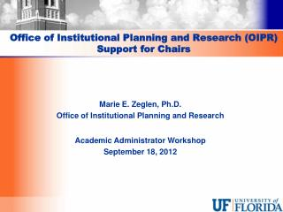 Office of Institutional Planning and Research (OIPR)  Support for Chairs