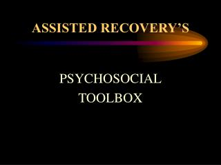 ASSISTED RECOVERY'S