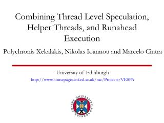 Combining Thread Level Speculation, Helper Threads, and Runahead Execution