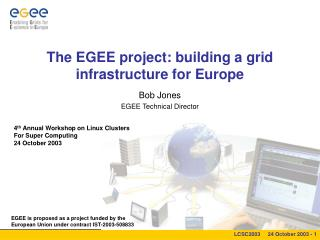 The EGEE project: building a grid infrastructure for Europe