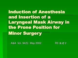 Induction of Anesthesia and Insertion of a Laryngeal Mask Airway in the Prone Position for Minor Surgery