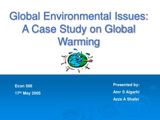 Global Environmental Issues: A Case Study on Global Warming