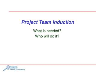 Project Team Induction