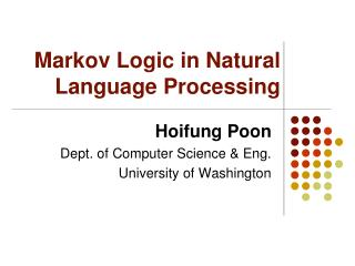 Markov Logic in Natural Language Processing