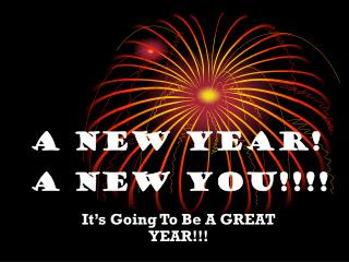 A New Year! A New You!!!!