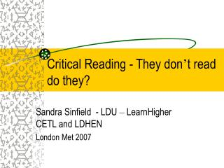 Critical Reading - They don ' t read do they?