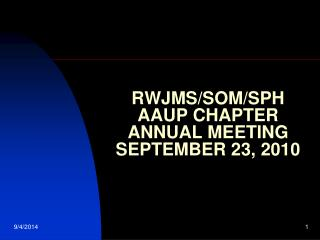 RWJMS/SOM/SPH  AAUP CHAPTER  ANNUAL MEETING SEPTEMBER 23, 2010