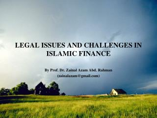LEGAL ISSUES AND CHALLENGES IN ISLAMIC FINANCE