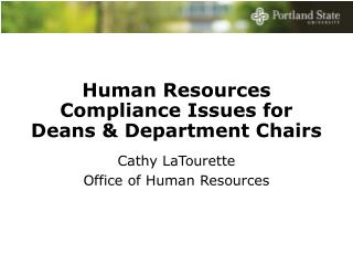 Human Resources Compliance Issues for   Deans & Department Chairs