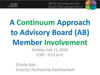 A  Continuum  Approach to Advisory Board (AB) Member  Involvement