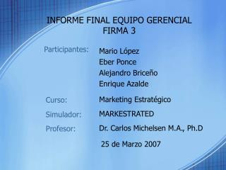 INFORME FINAL EQUIPO GERENCIAL  FIRMA 3