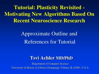 Tutorial: Plasticity Revisited - Motivating New Algorithms Based On Recent Neuroscience Research