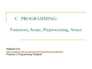 C   PROGRAMMING: Functions, Scope, Preprocessing, Arrays