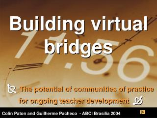 Building virtual bridges