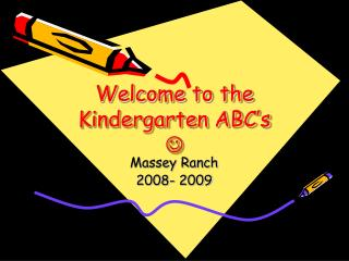 Welcome to the Kindergarten ABC's 