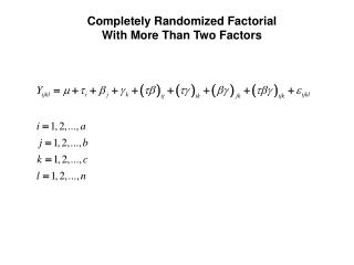 Completely Randomized Factorial With More Than Two Factors