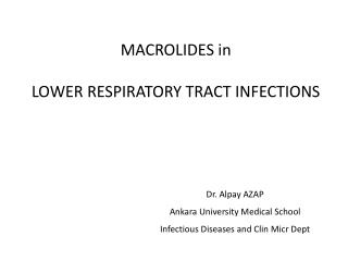 MACROLIDES in LOWER RESPIRATORY TRACT INFECTIONS