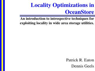 Locality Optimizations in  OceanStore