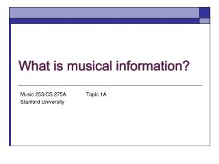 What is musical information?
