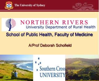 School of Public Health, Faculty of Medicine A/Prof Deborah Schofield