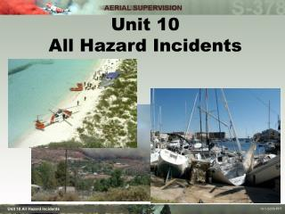 Unit 10 All Hazard Incidents