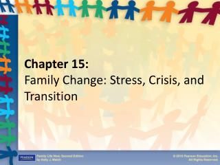 Chapter 15: Family Change: Stress, Crisis, and Transition