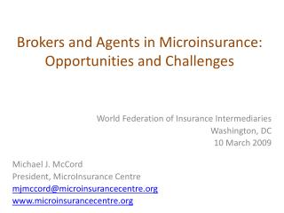 Brokers and Agents in Microinsurance: Opportunities and Challenges
