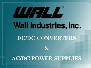 DC/DC CONVERTERS & AC/DC POWER SUPPLIES