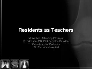 Residents as Teachers