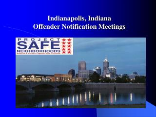 Indianapolis, Indiana  Offender Notification Meetings