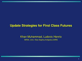 Update Strategies for First Class Futures