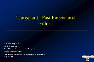 Transplant:  Past Present and Future