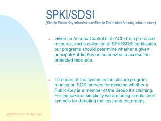 SPKI/SDSI (Simple Public Key Infrastructure/Simple Distributed Security Infrastructure )