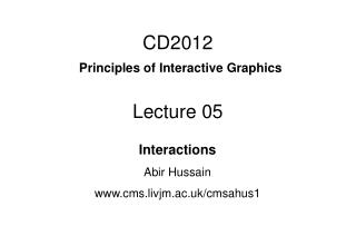 CD2012 Principles of Interactive Graphics Lecture 05