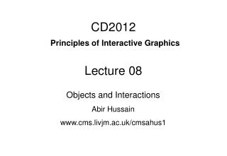 CD2012 Principles of Interactive Graphics Lecture 08
