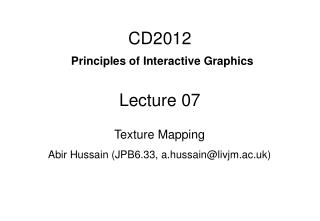 CD2012 Principles of Interactive Graphics Lecture 07