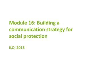 Module  16:  Building a communication strategy for social protection