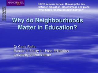 Why do Neighbourhoods Matter in Education?