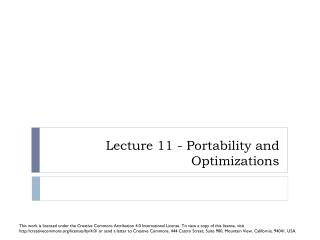 Lecture 11 - Portability and  Optimizations
