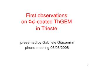 First observations  on  CsI -coated ThGEM  in Trieste
