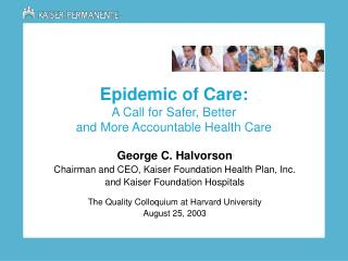 Epidemic of Care: A Call for Safer, Better and More Accountable Health Care