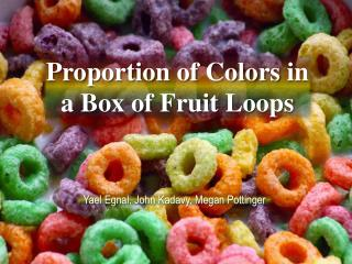 Proportion of Colors  in a Box of  Fruit  Loops