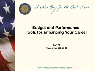 Budget and Performance: Tools for Enhancing Your Career AABPA  November 20, 2012