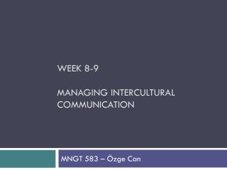 Week 8-9 MANAGING INTERCULTURAL COMMUNICATION