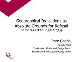 Geographical Indications as  Absolute Grounds for Refusal on the basis of Art. 7(1)k & 7(1)g