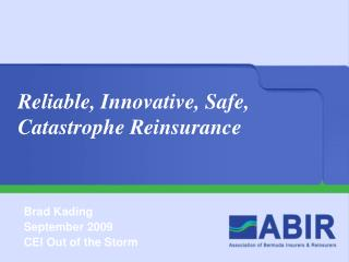 Reliable, Innovative, Safe,  Catastrophe Reinsurance
