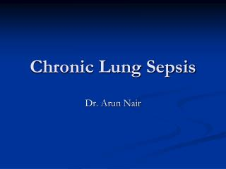 Chronic Lung Sepsis